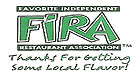 Member of FIRA- Favorite Independent Restaurant Association. Click for Info! We Appreciate Your Business!